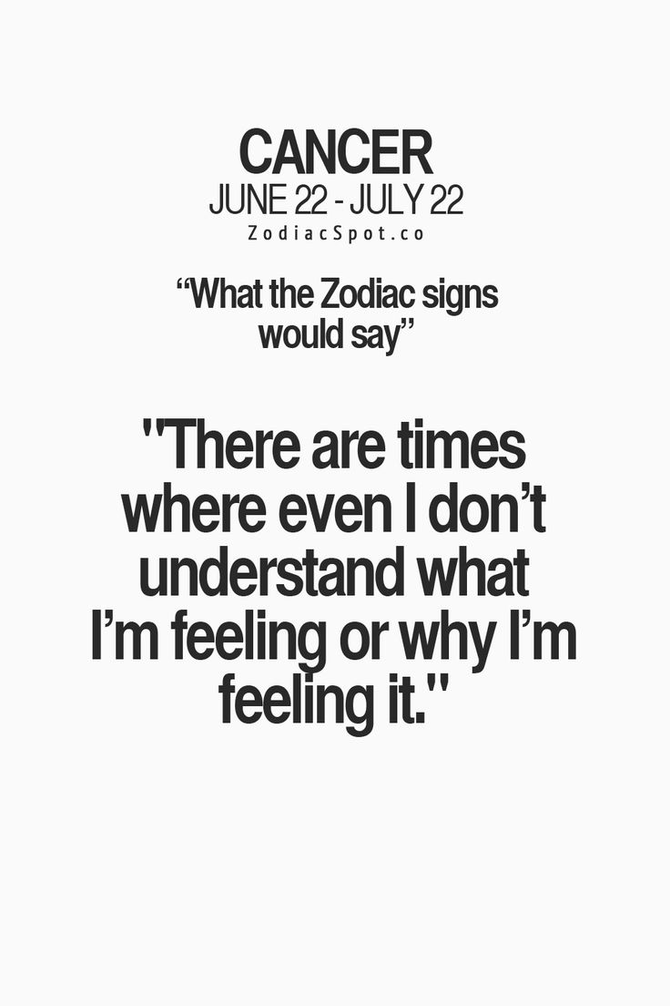 What Cancer Zodiac Sign would say...