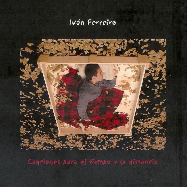 Canciones para el tiempo y la distancia de Iván Ferreiro