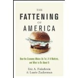 The Fattening of America: How The Economy Makes Us Fat, If It Matters, and What To Do About It (Hardcover)By Eric Finkelstein