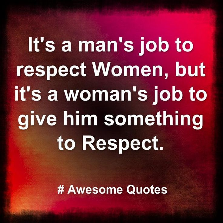 Real Men Treat Women With Respect Quotes Best 25+ Respect women...