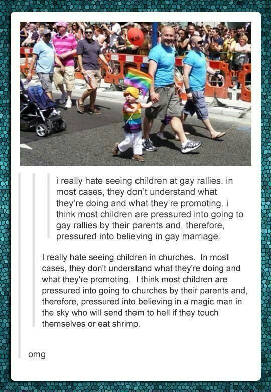 Children in gay pride parade is the same as children in church.