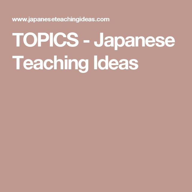 TOPICS - Japanese Teaching Ideas