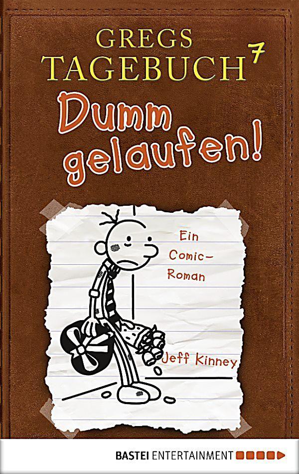 Gregs Tagebuch Band 7: Dumm gelaufen!