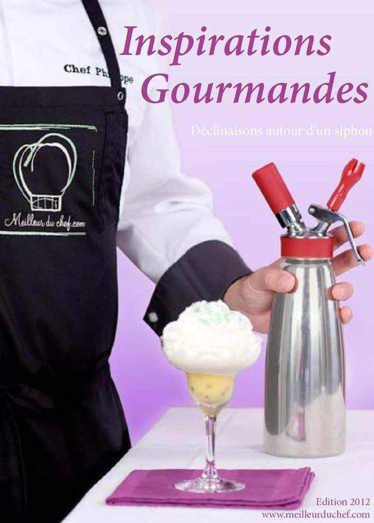 Les inspirations gourmandes - Déclinaisons autour d'un siphon - Edition 2012