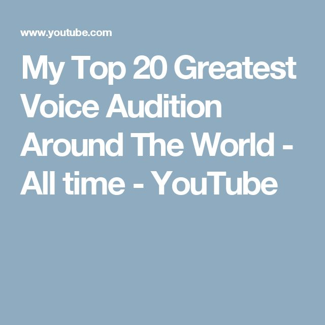 My Top 20 Greatest Voice Audition Around The World - All time - YouTube