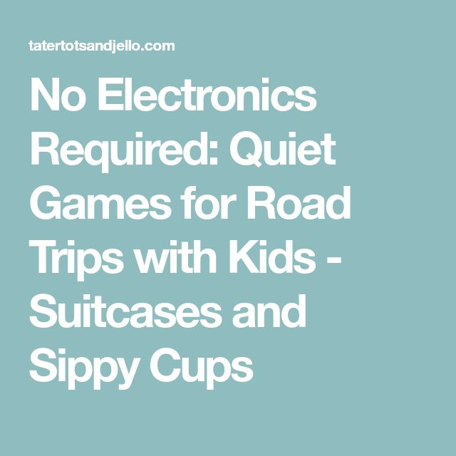 No Electronics Required: Quiet Games for Road Trips with Kids - Suitcases and Sippy Cups