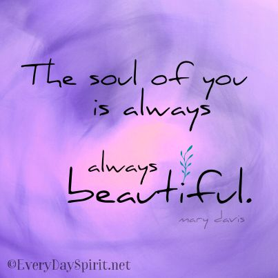 What A Beautiful Joy YOU Are Page 60 Beautiful Soul Bmindful Forum Delectable Beautiful Soul Quotes