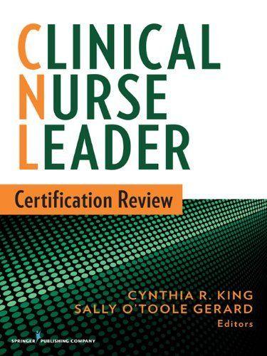 Clinical Nurse Leader Certification Review by Cynthia R. PhD, MSN, NP, RN, CNL, FAAN King. $25.65