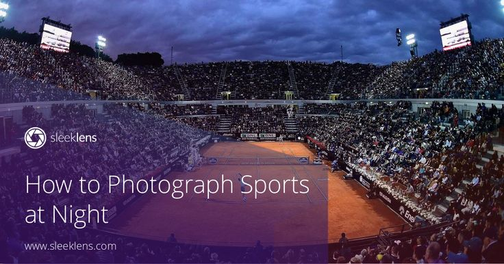 Night Sports Photography Tips