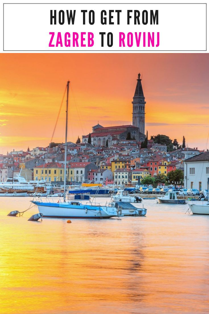 How To Get From Zagreb To Rovinj Rovinj To Zagre In 2020 Chasing The Donkey World Travel Guide Croatia Travel Travel