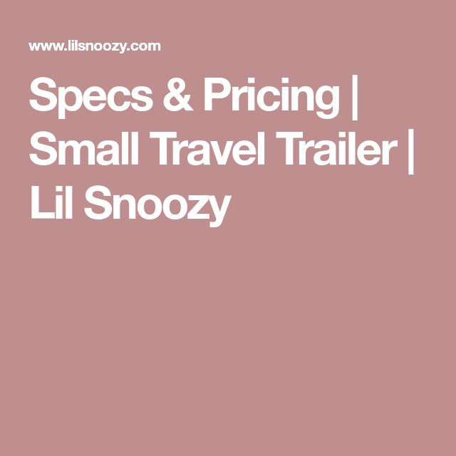 Specs & Pricing | Small Travel Trailer | Lil Snoozy