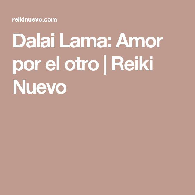 Dalai Lama: Amor por el otro | Reiki Nuevo