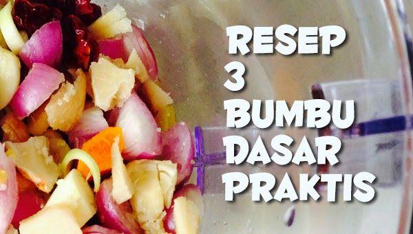 Resep Tiga Bumbu Dasar Praktis : Bumbu Dasar Merah, Putih, dan Kuning   Masakan Praktis Rumahan