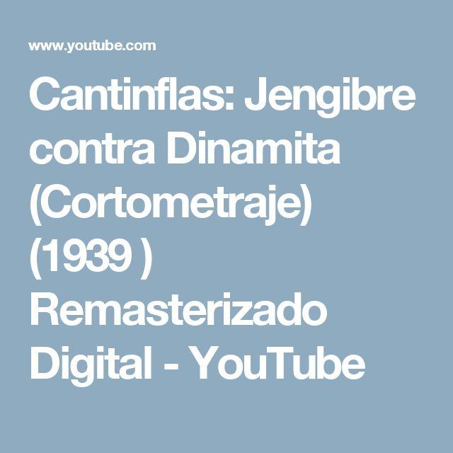 Cantinflas: Jengibre contra Dinamita (Cortometraje) (1939 ) Remasterizado Digital - YouTube