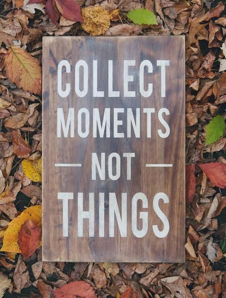 collect moments not things wooden sign by barn owl primitives - Barn Owl Primitives