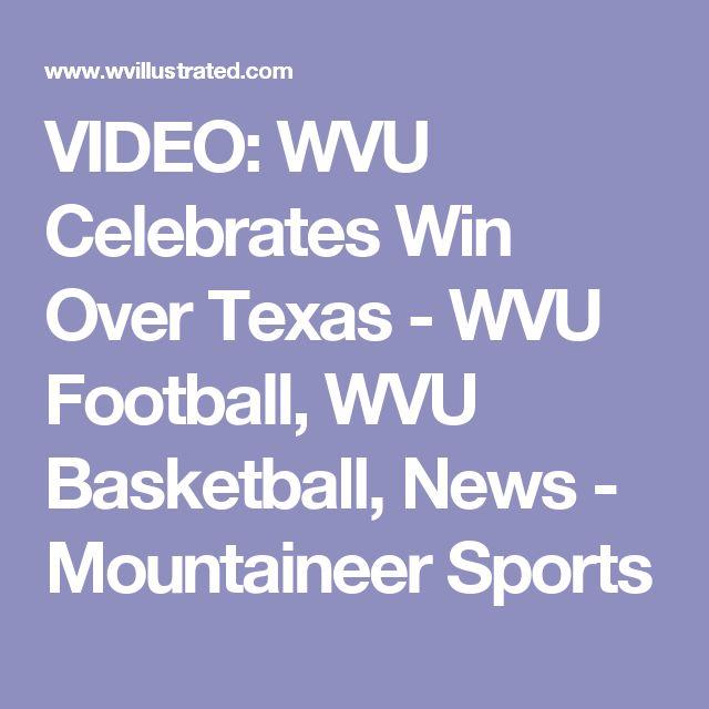 VIDEO: WVU Celebrates Win Over Texas - WVU Football, WVU Basketball, News - Mountaineer Sports