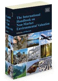 NOW IN PAPERBACK - The International Handbook on Non-Market Environmental Valuation - edited by Jeff Bennett - July 2013 (Elgar original reference)