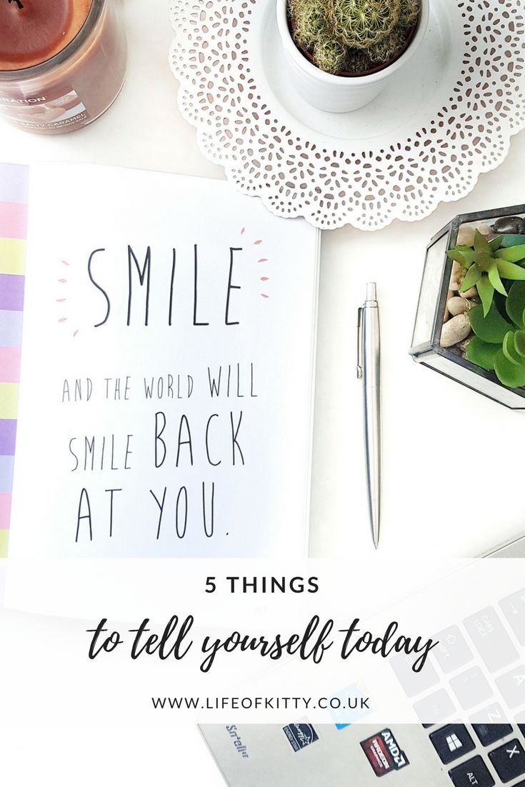 5 Things To Tell Yourself Today | Self help, Motivation & Life | lifeofkitty.co.uk