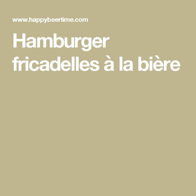 Hamburger fricadelles à la bière