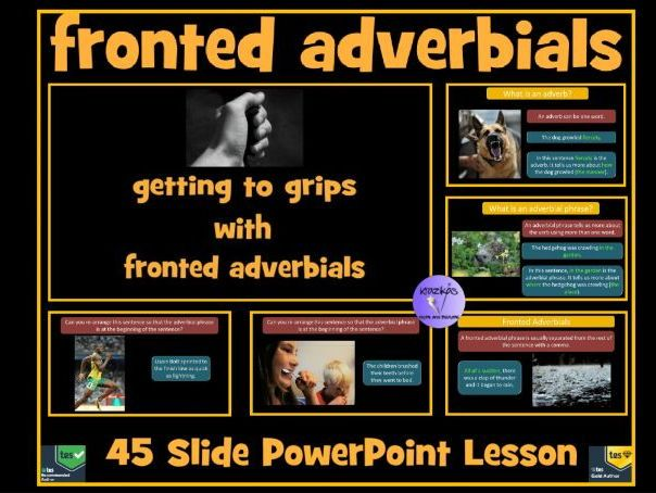 Fronted Adverbials - 45 Slide PowerPoint Lesson