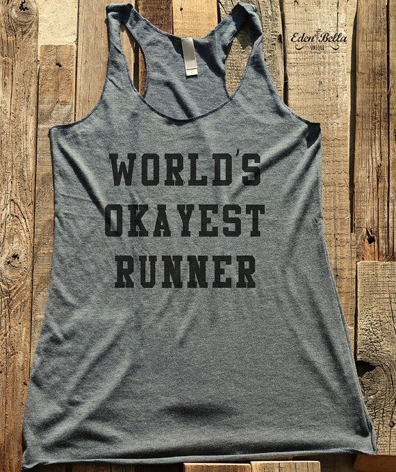 Hey, I found this really awesome Etsy listing at https://www.etsy.com/listing/231903536/worlds-okayest-runner-funny-humor-tee