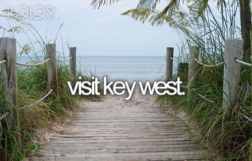 bucket list: visit key west