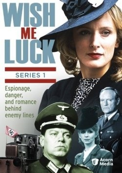 Wish Me Luck, BBC series,  (Female British agents in Occupied France in WWII.)