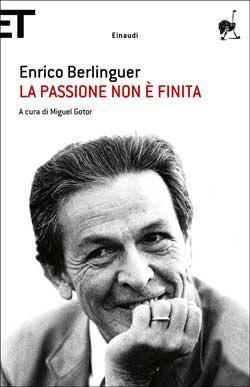 Enrico Berlinguer, La passione non è finita, Super ET - DISPONIBILE ANCHE IN EBOOK