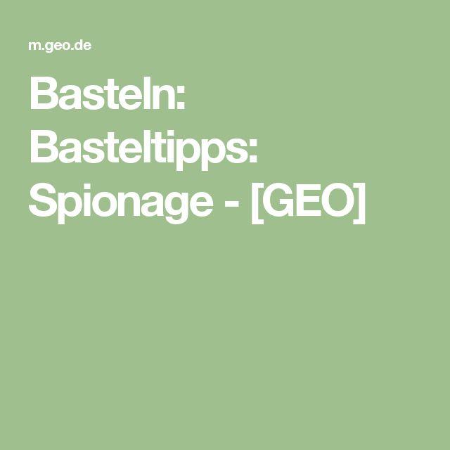 Basteln: Basteltipps: Spionage - [GEO]