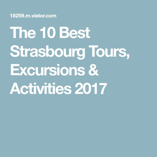 The 10 Best Strasbourg Tours, Excursions & Activities 2017