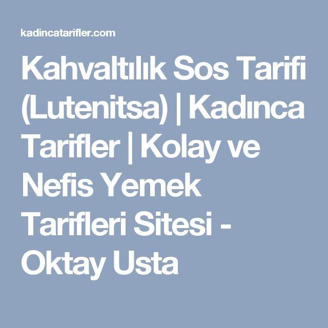 Kahvaltılık Sos Tarifi (Lutenitsa) | Kadınca Tarifler | Kolay ve Nefis Yemek Tarifleri Sitesi - Oktay Usta