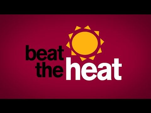 You asked: How do you beat the heat?