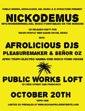 Nickodemus and Afrolicious at Public Works in SF this Saturday Night