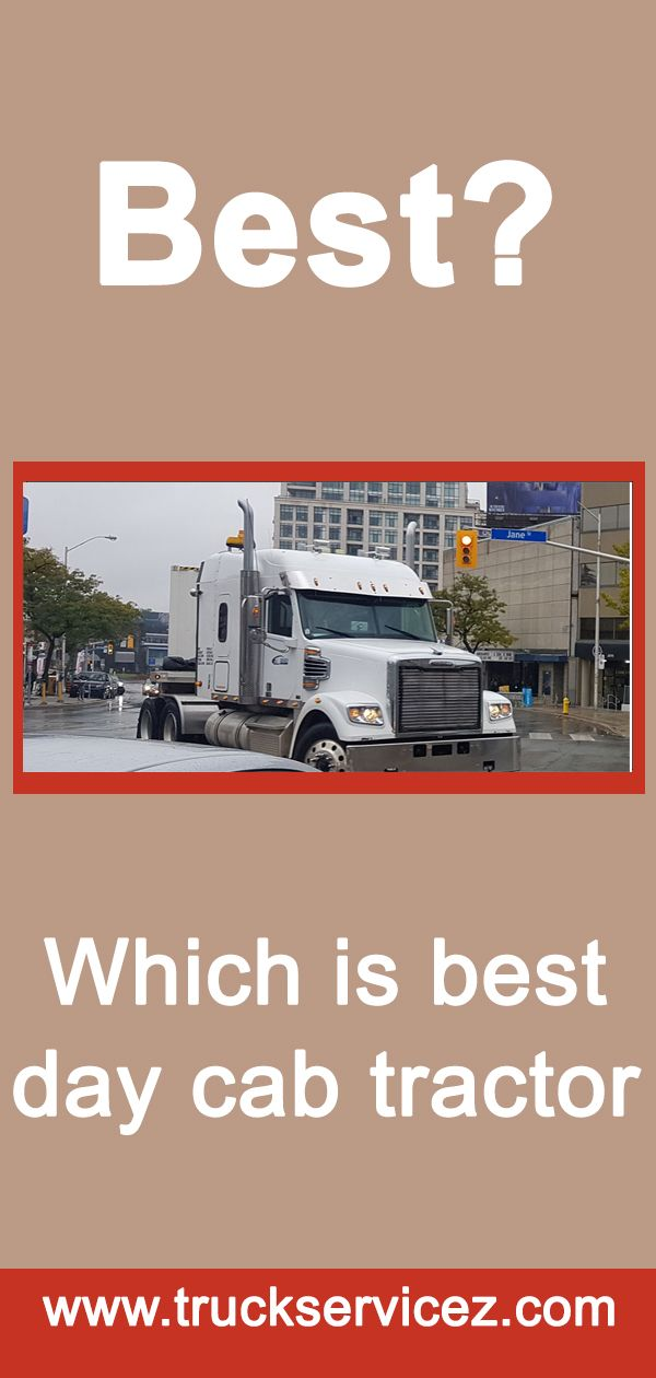 Which Is The Best Day Cab Tractor Truck Driving Jobs Driving