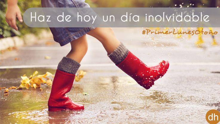 ¡Primer lunes otoñal! Bailar bajo la lluvia, ponerse botas de agua, saltar en cada charco, disfrutar de una película...cuántas cosas se pueden hacer en estos días lluviosos. Sácales el lado positivo a estos días y ¡haz de hoy un día imposible de olvidar! Empezamos temporada