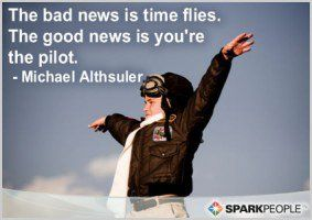 Motivational Quote - The bad news is time flies. The good news is you ...