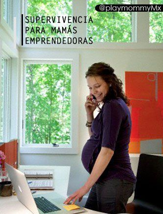 5 acciones de supervivencia para ser mamá emprendedora