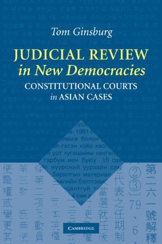 Judicial Review in New Democracies: Constitutional Courts in Asian Cases by Tom Ginsburg. Save 4 Off!. $39.36. Edition - Student Edition. Author: Tom Ginsburg. Publication: July 23, 2003. Publisher: Cambridge University Press; Student Edition edition (July 23, 2003)