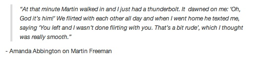 Martin Freeman's wife talks about his Majestic Adorableness. Just reading this made me squee.