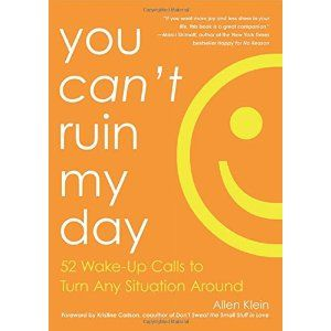 """#Book Review of #YouCantRuinMyDay from #ReadersFavorite - https://readersfavorite.com/book-review/you-cant-ruin-my-day  Reviewed by Roy T. James for Readers' Favorite  You Can't Ruin My Day: 52 Wake-Up Calls to Turn Any Situation Around by Allen Klein is funny, lighthearted, and real, providing anecdotal advice that will help you gain the happiness perspective and get over annoyances. It contains fifty-two themes, or """"Wake-Up Calls,"""" to enhance yo..."""