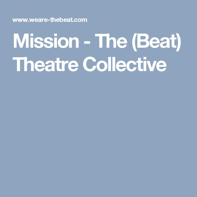 Mission - The (Beat) Theatre Collective