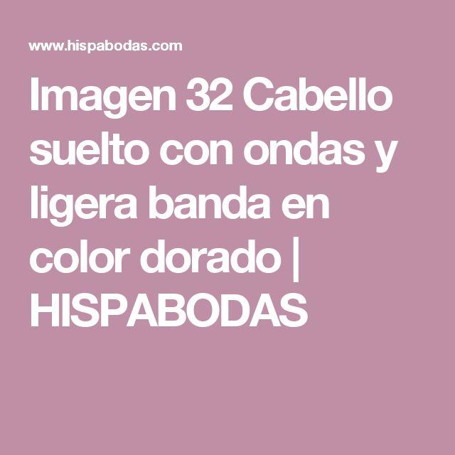 Imagen 32 Cabello suelto con ondas y ligera banda en color dorado   HISPABODAS