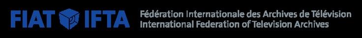 FIAT IFTA Federación Internacional de Archivos de Televisión   -- International Federation of Television Archives