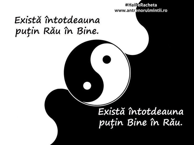 Polaritatea Yin-Yang reprezintă cel mai bine principiul vieții: Viața este un sistem de Echilibru.  Astfel, în cultura chineză arta vieții nu înseamnă să-l păstrezi alături pe yang (pozitivul) și să-l izgonești pe yin (negativul), ci să ții cei doi poli în echilibru, întrucât ei nu pot exista unul fără celălalt. #HaiPeRacheta