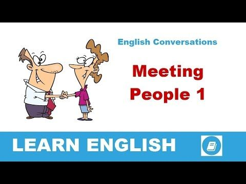 Learn English Conversations - Meeting People 1 - E-ANGOL