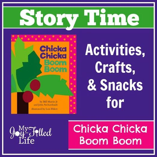Chicka Chicka Boom Boom Story Time Activities, Crafts, and Snacks