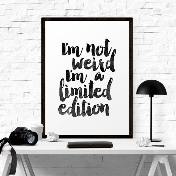 Typography Art Print I'm Not Weird I'm a Limited Edition Poster Home Decor Typographic Poster Art Print