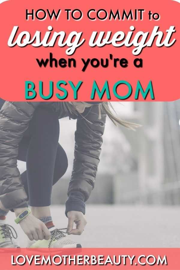 Finding the motivation to stay committed to losing weight asa busy mom