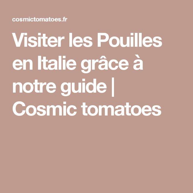 Visiter les Pouilles en Italie grâce à notre guide | Cosmic tomatoes