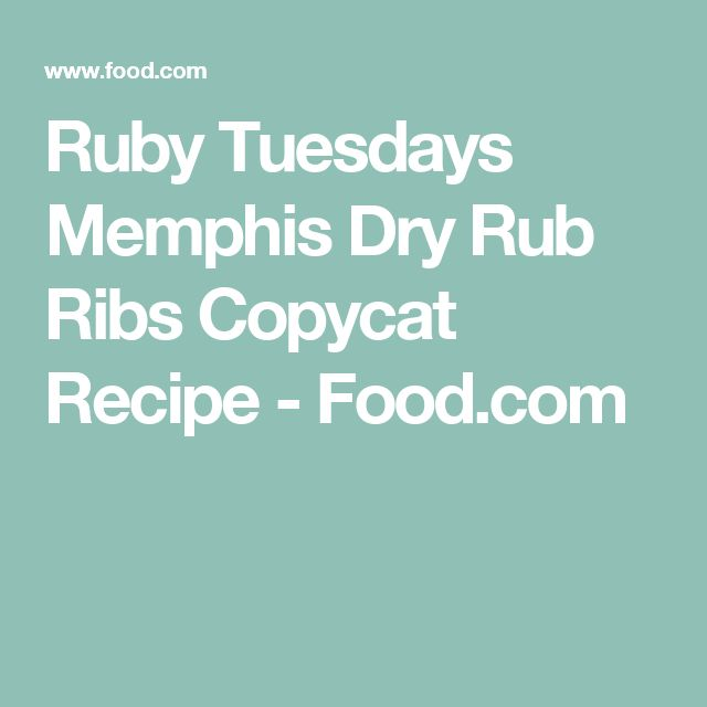 Ruby Tuesdays Memphis Dry Rub Ribs Copycat Recipe - Food.com